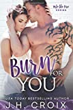 Burn For You (Into The Fire Series)