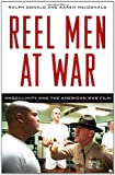 img - for Reel Men at War: Masculinity and the American War Film book / textbook / text book