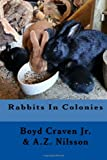 Rabbits in Colonies (The Urban Rabbit Project) (Volume 3)