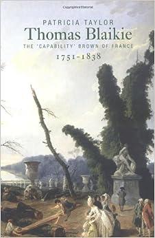 Thomas Blaikie (1751-1838): The Capability Brown of France