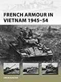 French Armour in Vietnam 1945-54 (New Vanguard)