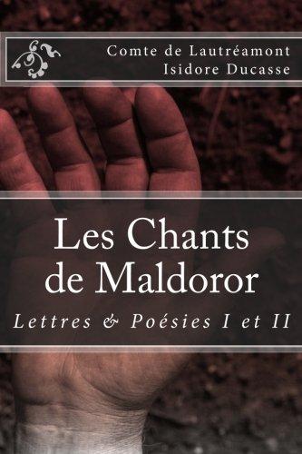 Les Chants De Maldoror: Lettres Et Poesies French Edition