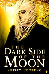 The Dark Side of the Moon: A Secrets of the Moon Novel