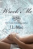 Wreck Me (Wrecked Book 1)