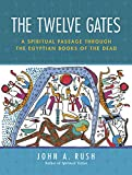 The Twelve Gates: A Spiritual Passage Through the