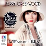 Away with the Fairies: A Phryne Fisher Mystery | Kerry Greenwood