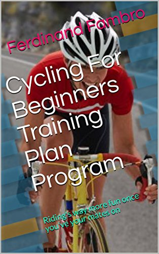 Cycling For Beginners Training Plan Program (English Edition)