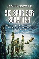 Die Spur der Schatten: Zwei E-Book Only Kurzkrimis mit Detective Inspector Anthony McLean