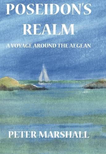 Poseidon's Realm: A Voyage Around the Aegean