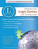 Manhattan LSAT Logic Games Strategy Guide (Manhattan LSAT Strategy Guides)