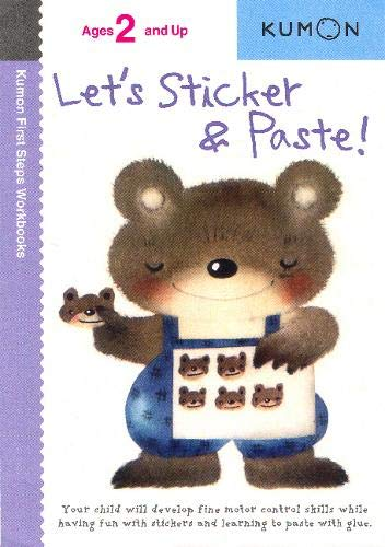 Let's Sticker & Paste! (Kumon First Steps Workbooks) (Best Baby Food To Start Out With)