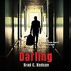 Darling Hörbuch von Brad C. Hodson, Claire Bloom - director Gesprochen von: Stefan Rudnicki