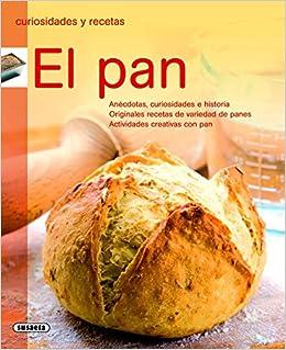 El pan (Curiosidades Y Recetas): Amazon.es: Equipo Susaeta ...