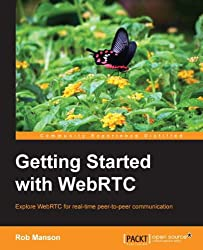 Getting Started with WebRTC (Community Experience Distilled)