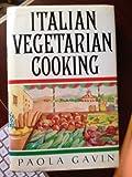 Italian Vegetarian Cooking, Paola Gavin, 0871315750