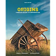 Origins: Canadian History to Confederation