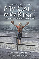 MY CALL TO THE RING: A Memoir of a Girl Who Yearns to Box