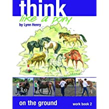Think Like a Pony on the Ground Step 2 Workbook