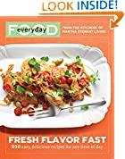 #6: Everyday Food: Fresh Flavor Fast: 250 Easy, Delicious Recipes for Any Time of Day (Everyday Food (Clarkson Potter))