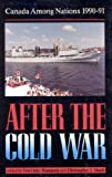 Canada among Nations, 1990-91 : After the Cold War, Fen Osler Hampson, 0886291445