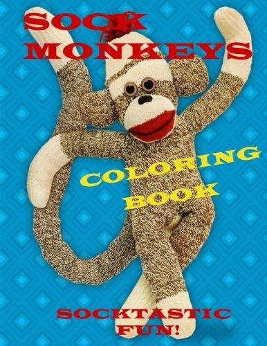 Sock Monkeys Coloring Book: Fun for All (Super Sock Monkey)
