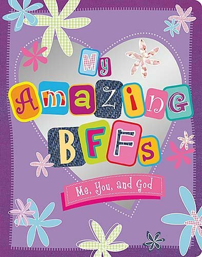 My Amazing BFF's: Me, You, and God