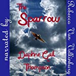 The Sparrow | Daphne Gail Thompson
