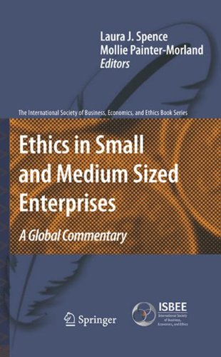 Ethics in Small and Medium Sized Enterprises: A Global Commentary (The International Society of Business, Economics, and Ethics Book Series)