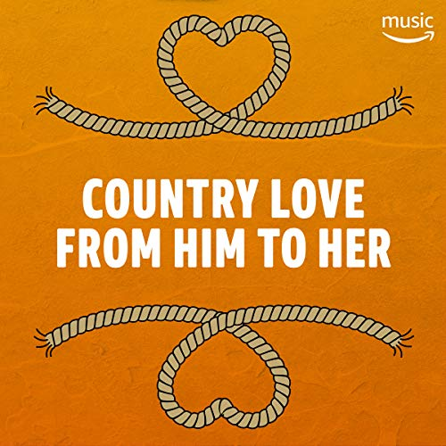 Country Love from Him to Her