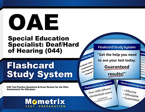OAE Special Education Specialist: Deaf/Hard of Hearing (044) Flashcard Study System: OAE Test Practice Questions & Exam Review for the Ohio Assessments for Educators (Cards)