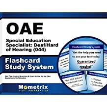 OAE Special Education Specialist: Deaf/Hard of Hearing (044) Flashcard Study System: OAE Test Practice Questions...