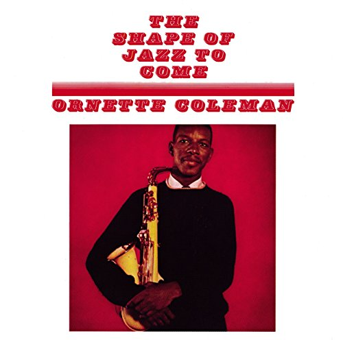 The Shape of Jazz to Come (Ornette Coleman Best Albums)