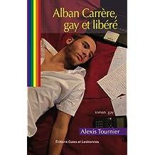 ALBAN CARRÈRE, GAY ET LIBÉRÉ (French Edition)