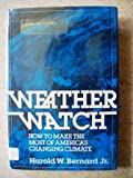 Weather Watch, Harold W. Bernard, 0802706088