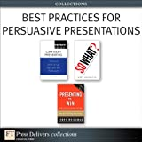 img - for Best Practices for Persuasive Presentations (Collection) (FT Press Delivers Collections) book / textbook / text book