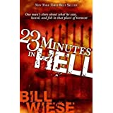 [(23 Minutes in Hell)] [By (author) Bill Wiese] published on (March, 2006)