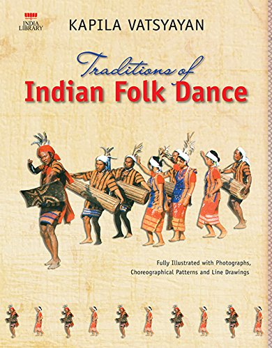 Traditions of Indian Folk Dance (India Library)