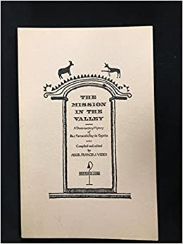 The Mission in the Valley: A Documentary History of San Fernando, Rey de Espana: Francis Weber: Amazon.com: Books