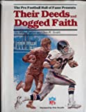 The Pro Football Hall of Fame Presents Their Deeds and Dogged Faith, Mike Rathet and Don R. Smith, 0917439023
