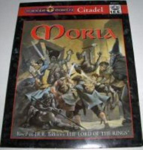 Moria (Middle Earth Role Playing/MERP: Citadels Series)