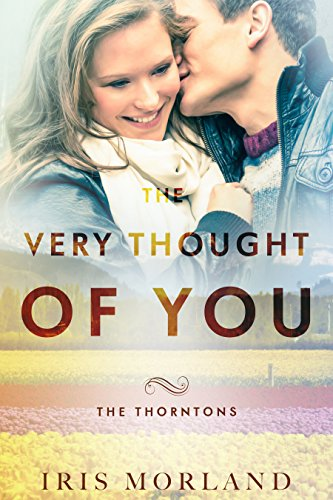 The Very Thought of You (The Thorntons Book 2) by [Morland, Iris]