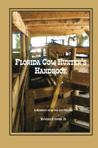 Florida Cow Hunter's Handbook: A Glossary of Terms and Phrases