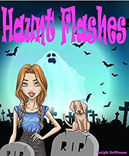 HAUNT FLASHES: A GHOST COZY MYSTERY (ROMANTIC COMEDY COZY MYSTERY Book 1) by [Selfman, Leigh]