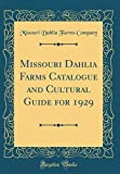 Amazon / Forgotten Books: Missouri Dahlia Farms Catalogue and Cultural Guide for 1929 Classic Reprint (Missouri Dahlia Farms Company)