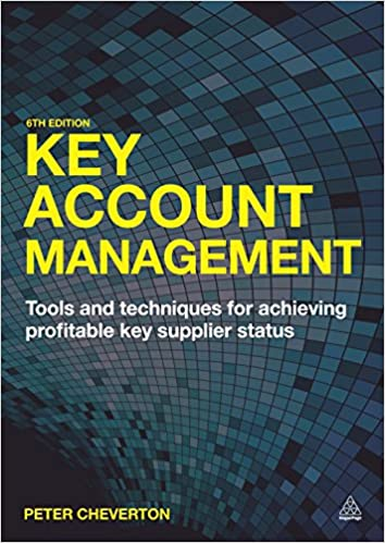 Key Account Management: Tools and Techniques for Achieving