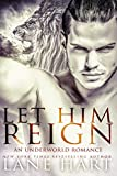 Let Him Reign: An Underworld Romance
