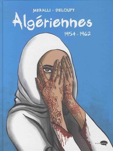 Algériennes : 1954-1962 / Swann Meralli & Deloupy