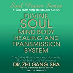 Divine Soul Mind Body Healing and Transmission System | Zhi Gang Sha