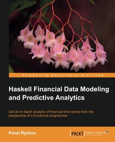 Haskell Financial Data Modeling and Predictive Analytics by Pavel Ryzhov, Publisher : Packt Publishing
