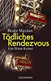 Tödliches Rendezvous: Ein Wien-Krimi - Die Sarah-Pauli-Reihe 1